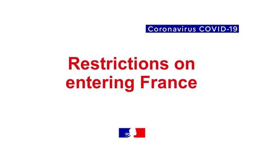 Update ! COVID-19 - Restrictions on entering Metropolitan France and its (...)